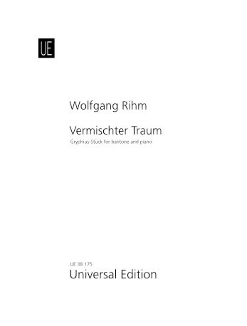 Wolfgang Rihm - Vermischter Traum - Gryphius-Stück for baritone and piano